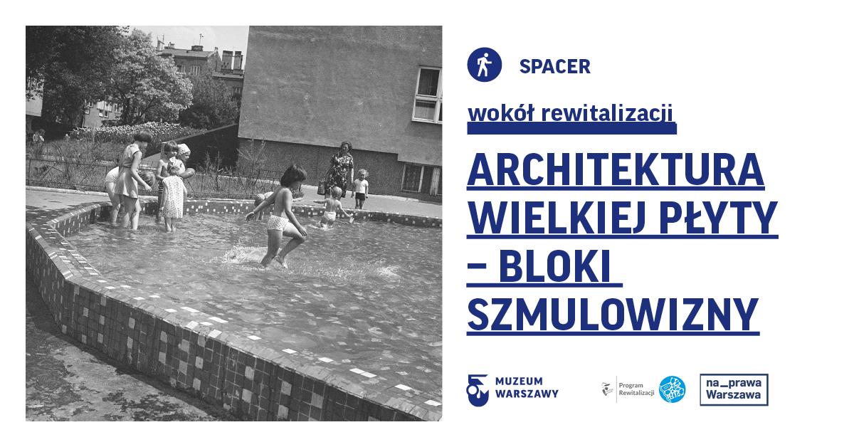Architektura wielkiej płyty - bloki Szmulowizny
