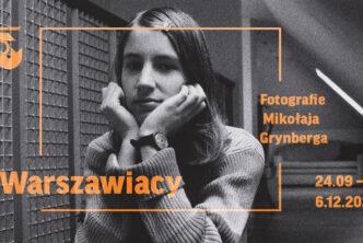 Warszawiacy – fotografie Mikołaja Grynberga wkolekcji Muzeum Warszawy