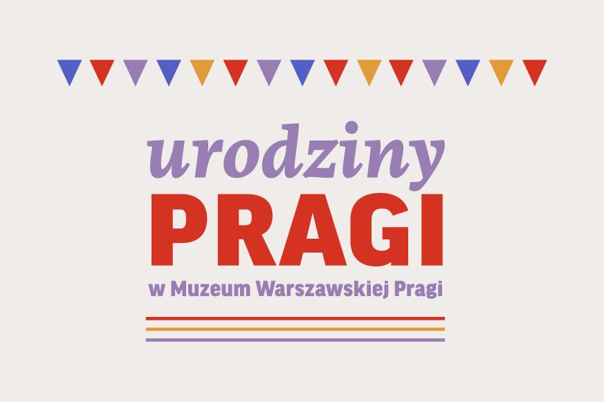 Grafika. Na beżowym tle napis urodziny Pragi w Muzeum Warszawskiej Pragi